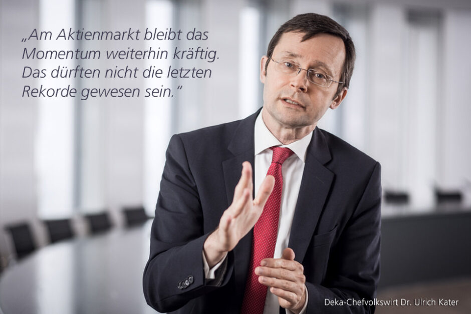"""""""Börse setzt auf Wachstum"""" – ein Marktkommentar von Dr. Ulrich Kater, Chefvolkswirt der DekaBank"""